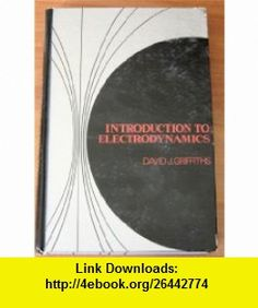 Introduction to electrodynamics products introduction to electrodynamics 9780134813745 david j griffiths isbn 10 013481374x fandeluxe Gallery