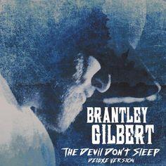 Brantley Gilbert - The Devil Don't Sleep (Deluxe CD)