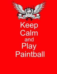 Duck and Cover Paintball Team Keep Calm and play paintball.