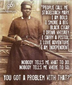 """Mary Fields was born a slave in Tennessee in 1832. Freed after the Civil War, she moved west and settled in Montana. In 1895, at 60 years old, Fields was hired as a mail carrier because she was the fastest applicant to hitch a team of six horses. She never missed a day, and her reliability earned her the nickname """"Stagecoach Mary."""" If the snow was too deep for her horses, Fields delivered the mail on snowshoes carrying the sacks on her shoulders."""