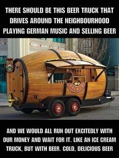 Beer Truck - Oh yes please! Beer Memes, Beer Humor, Beer Quotes, Beer Lovers, Home Brewing, Best Funny Pictures, Craft Beer, The Funny, Brewery