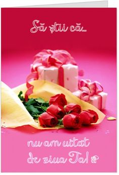 "Nu am uitat de ziua ta Felicitare de zi de nastere personalizabila, cu trandafiri rosii si cadouri si mesajul ""Sa stii ca... nu am uitat de ziua ta"""