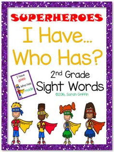 I Have...Who Has (Superheroes) 2nd grade sight word game