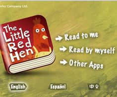 "Cost: $2.99                 The Little Red Hen is an animated narrated storybook application of the classic children's story. You can read the story to your child or listen to the app's narration (which also highlights words being read). There's also a hide-and-seek game on each page that unlocks sticker prizes, which can be used to create storybook scenes.                 User Review: ""My 1-year-old loves this book! And it reminds me of the one I had as a child."" - Slishee (5 stars)"