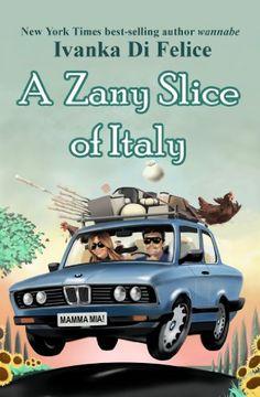 A Zany Slice of Italy (The Zany Series Book 1) by Ivanka ... https://www.amazon.com/dp/B00JZ0Y4BW/ref=cm_sw_r_pi_dp_x_z7gBybGFVZS8S