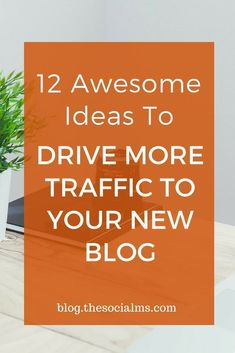A big challenge for new bloggers is to drive more traffic to a new blog. Here are 12 ideas to help you drive more traffic to your new blog. blogging tips, blog traffic, blogging success #bloggingtips #blogtraffic #trafficgeneration #socialmediamarketing #