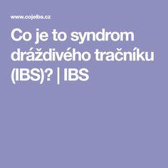Co je to syndrom dráždivého tračníku (IBS)? | IBS