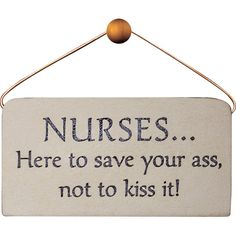 Nurse Plaque.  Perfect gift for that special nurse. Funny but tough, this stoneware plaque doesn't pull any punches and doesn't leave any doubt...Nurses aren't nannies.