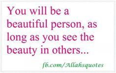 See beauty in others.