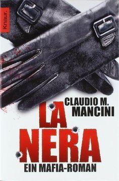 La Nera: Ein Mafia-Roman von Claudio M. Mancini, http://www.amazon.de/gp/product/3426509113/ref=cm_sw_r_pi_alp_I19Mqb0K61CRF