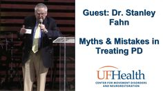 Dr. Stanley Fahn - Myths and Mistakes in PD Treatment - Parkinson Sympos...
