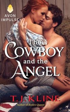 The Cowboy and the Angel by TJ Kline | Avon Romance |