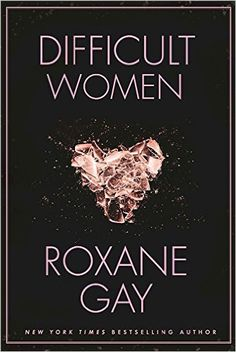 """...Difficult Women will wreck you. You will be wrecked, but you will also feel affirmed and seen and known. That may sound like a contradiction, but that is what Difficult Women is all about."" - BookRiot."