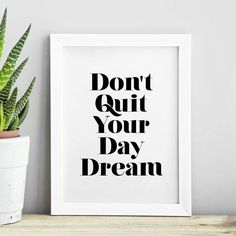 Dn't Quit Your Daydream Inspirational Print Home Decor Typography Poster Black and White Wall Art Typography Quotes, Typography Prints, Typography Poster, Quote Prints, Inspirational Quotes For Teens, Inspirational Words Of Wisdom, Quirky Quotes, Dont Quit Your Daydream, Thing 1