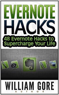 FREE Ebook! Amazon.com: Evernote Hacks: 48 Evernote Hacks to Supercharge Your Life (Evernote, Evernote Essentials, Evernote for Dummies, Evernote App) eBook: William Gore: Kindle Store