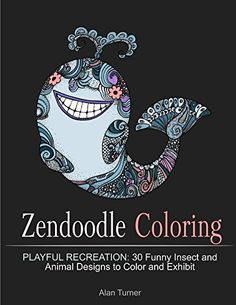 FREE TODAY  -  Zendoodle Coloring: 30 Funny Insect and Animal Designs to Color and Exhibit (Funny Animals and Insect, Animal Paterns, Coloring Book) by Alan Turner http://www.amazon.com/dp/B01ATBFGG2/ref=cm_sw_r_pi_dp_yu7Nwb1W9F4D8