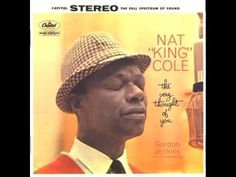 Nat King Cole- The very thought of you.
