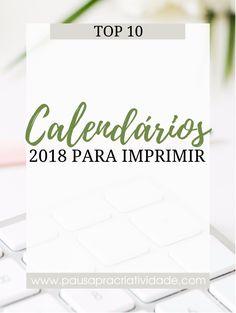 Calendário de 2018 para imprimir   Pausa pra criatividade   #calendar #calendário #2018 #blogger #blog #organization #organização #organizar