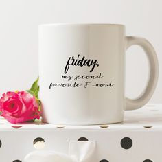 11 oz. Ceramic Coffee Mugs Product Material: Ceramic Microwave and Dishwasher Safe Double-sided designs Side One, Mug reads: Friday Side Two, Mug reads: Friday, my second favorite F-word. Mug Color: W