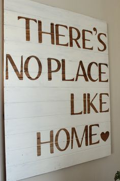 "Cute sign! ""There's No Place Like Home"" I would put this in a little tree house"