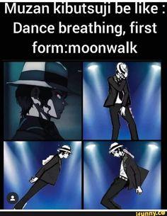 Muzan klbutsuu be like : Dance breathing, first form:moonwaIk - iFunny :) Anime Meme, Otaku Anime, Anime Ai, Funny Anime Pics, Anime Manga, Sad Anime, Kawaii Anime, Funny Dance Memes, Dance Humor