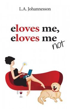 eloves me, eloves me not  A #book by L.A. Johannesson