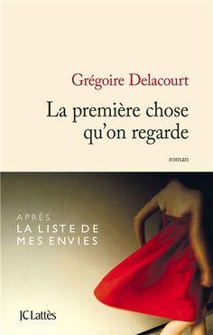 La première chose qu'on regarde - Grégoire Delacourt - Librairie Mollat Bordeaux fantasme autour de Scarlett Johansson...! question sur la beauté et son poids dans les relations sociales..Moyen