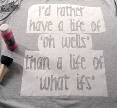 "A Splendid Assemblage: DIY: Inspirational Quote T-Shirt or any design.  Great way to make & apply a stencil to a shirt. ""We are what happens in Vegas! Dominique's Bachelorette Party Weekend"" then cut it to make it look diva! Put ""Bride"" on the back of Niques with a picture of a ring."