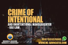 Crime of Intentional and Unintentional Manslaughter UAE Law - New Article - MOHAMED AL MARZOOQI ADVOCATES & CONSULTANCY  Abu Dhabi Lawyer attorney Dubai UAE Lawyers  Tel: +971 26584004 WhatsApp: +971555570005  Web: https://www.ml-advocates.com Blog: https://Legal.ml-advocates.com #Lawyer #Abu_Dhabi #lawyers #Dubai #attorney
