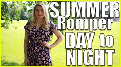 How to style a romper, summer romper day to night style!  Outfit of the day!