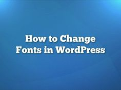 How to change fonts in WordPress WP Google Fonts