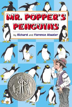 """""""Mr. Popper's Penguins"""" - Richard and Florence Atwater  (1938, Stories for Younger Children)"""