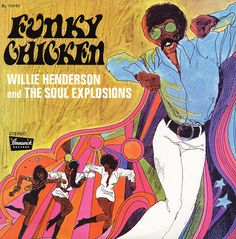Willie Henderson & The Soul Explosion : Funky Chicken (with bonus tracks) (CD) -- Dusty Groove is Chicago's Online Record Store