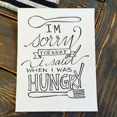 I'm sorry for what I said when I was hungry  di BeccaMarshDesigns