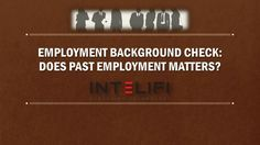 """""""#Employment_Background_Checks confirm an applicant's past work experience... some applicant will have gaps and blanks in their employment history for several reasons."""" So, do you think that your previous employment matters?"""