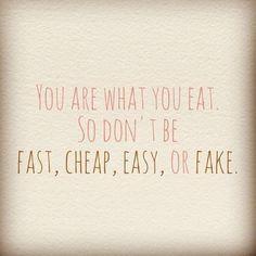 Sei quello che mangi, quindi non essere veloce, semplice finto o a buon mercato! | LosingMind.it