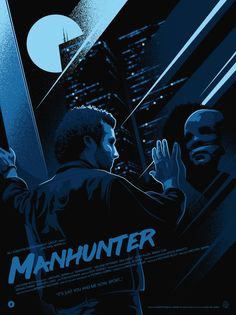 Manhunter poster for Poster Posse's Director's tribute to the films of Michael Mann. Best Movie Posters, Horror Movie Posters, Cinema Posters, Movie Poster Art, Film Posters, Detective Aesthetic, Movie Covers, Iconic Movies, 80s Movies