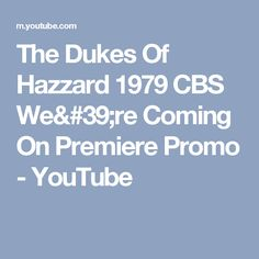 The Dukes Of Hazzard 1979 CBS We're Coming On Premiere Promo - YouTube