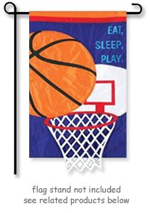 Eat, Sleep, Play. If you are serious about your sport, don't be afraid to show it with this Basketball garden flag by EveArt from Evergreen's Appliqué Flags. @justforfunflags