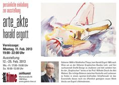 Galerie Time Ausstellung arte_akte mit Harald Ergott - www.galerie-time.at Grafik Design, Culture, Movies, Movie Posters, To Study, Life, Films, Film Poster, Cinema