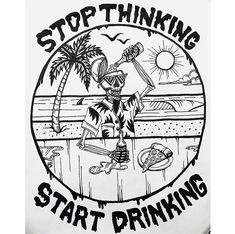 Stop thinking start drinking Tattoo Drawings, Art Drawings, Posca Art, Skeleton Art, Skull Art, Dark Art, Blackwork, Art Inspo, Art Sketches