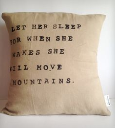 """Let Her Sleep..."" Linen Pillow"