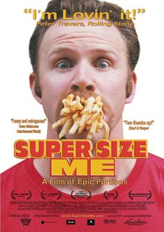 Super Size Me -- While examining the influence of the fast food industry, Morgan Spurlock personally explores the consequences on his health of a diet of solely McDonalds food for one month. Nominated for an Academy Award.