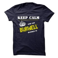 I Love Let BURWELL Handle It Shirts & Tees