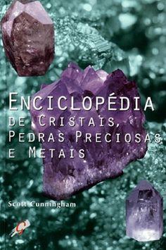 Livro: Enciclopédia de Cristais, Pedras Preciosas e Metais