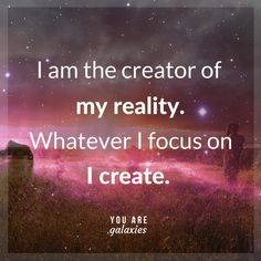 I am the creator of my reality. Whatever I focus on I create. Universe Quotes, Spiritual Quotes Universe, Spiritual Awakening Quotes, Motivational Quotes, Inspirational Quotes, Mind Body Soul, Spiritual Inspiration, Positive Affirmations, Morning Affirmations