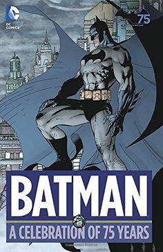 Batman A Celebration of 75 years: Интернет-магазин Двадцать Восьмой, 28-ой, книги, комиксы, 28oi.ru