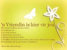N Vriendin is hier vir jou Afrikaanse Quotes, Art Quotes, Quote Art, Birthday Quotes, Poems, Wisdom, Sayings, Pallet, Motivational
