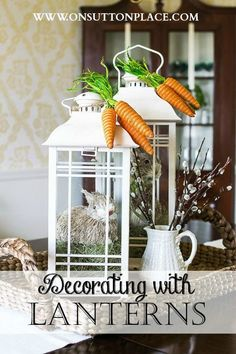 Decorating with lanterns is a fun and easy way to add seasonal items to your decor. | Easter decor | Spring decor | How to decorate with lanterns.