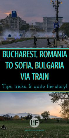 Sometimes a train is the easiest way between two places even if it is a 10 hour ride. This was the case getting from Bucharest Romania to Sofia Bulgaria. | LOST NOT FOUND | Europe Travel | Travel Stories| Travel by Train | Romania | Bulgaria | #Bucharest #Sofia #TrainTrip